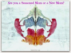 Test: Are you a Seasoned Mom or a New Mom?